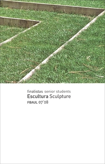 picture of  Finalistas Escultura FBAUL 07'08 [sold out]