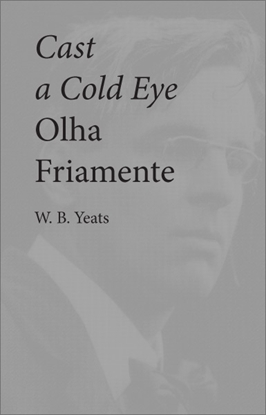 picture of cast a cold eye, olha friamente [sold out]